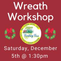 Wreath Workshop December 5th at 1:30pm