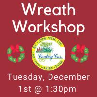 Wreath Workshop December 1st @ 1:30pm
