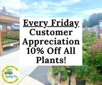 Customer Appreciation Friday - 10% Off Plants