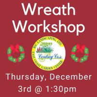 Wreath Workshop December 3rd at 1:30pm