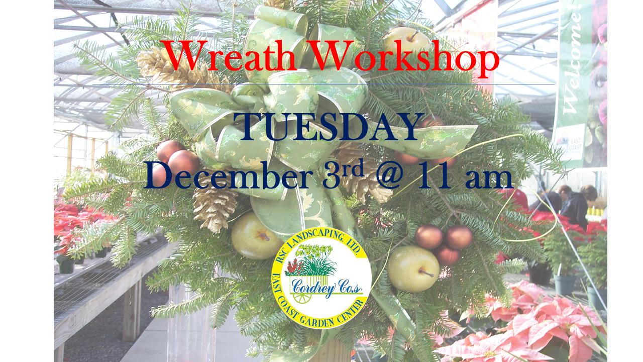 Wreath Workshop Dec 3rd @ 11 am