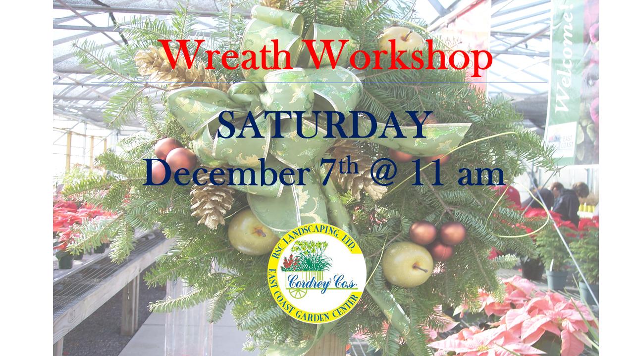 Wreath Workshop Dec 7th @ 11 am