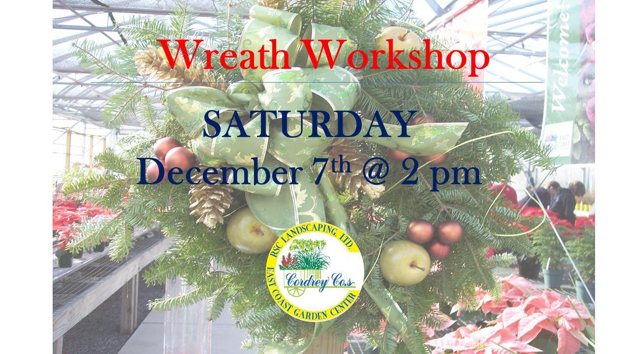 Wreath Workshop Dec 7th @ 2 pm